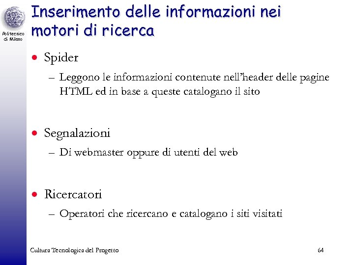 Politecnico di Milano Inserimento delle informazioni nei motori di ricerca · Spider – Leggono