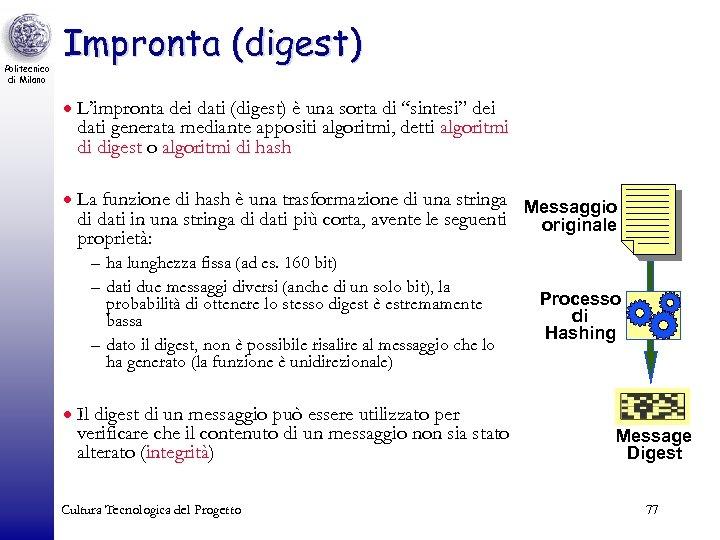 Politecnico di Milano Impronta (digest) · L'impronta dei dati (digest) è una sorta di