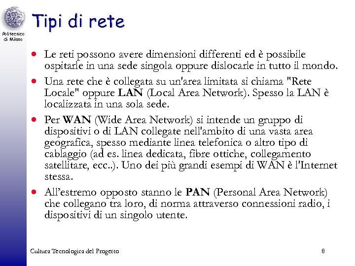Politecnico di Milano Tipi di rete · Le reti possono avere dimensioni differenti ed