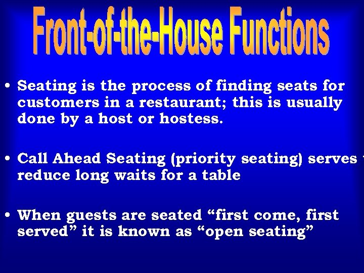 • Seating is the process of finding seats for customers in a restaurant;