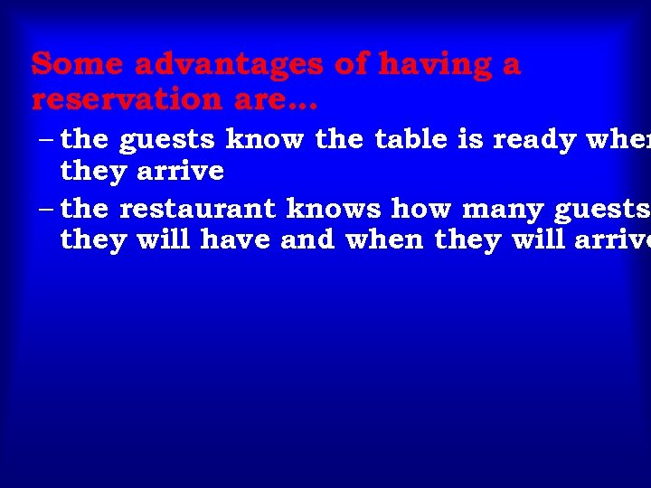 Some advantages of having a reservation are… – the guests know the table is