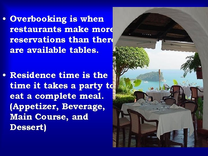 • Overbooking is when restaurants make more reservations than there available tables. •