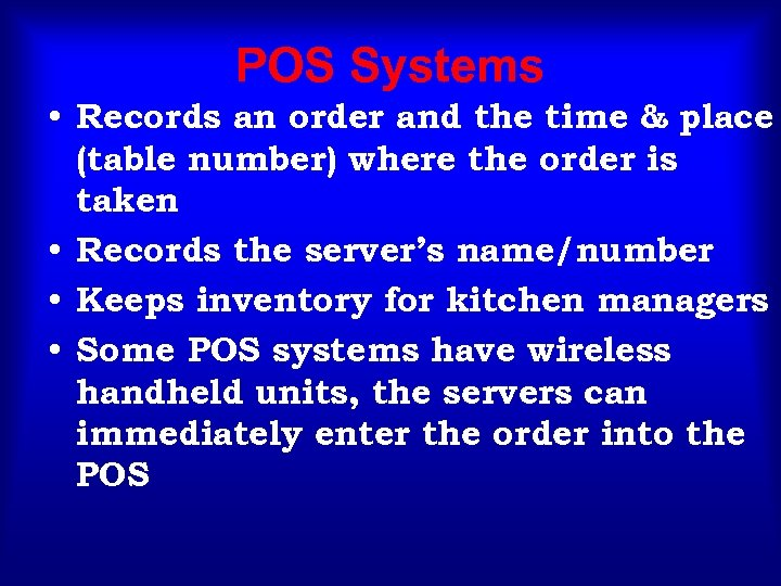 POS Systems • Records an order and the time & place (table number) where