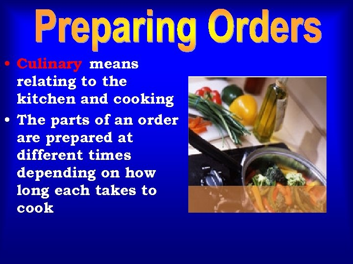 • Culinary means relating to the kitchen and cooking • The parts of