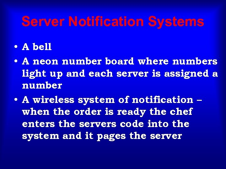 Server Notification Systems • A bell • A neon number board where numbers light