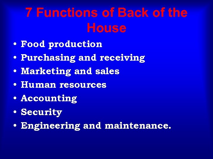 7 Functions of Back of the House • • Food production Purchasing and receiving