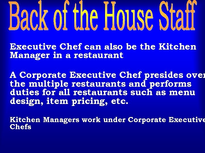 Executive Chef can also be the Kitchen Manager in a restaurant A Corporate Executive