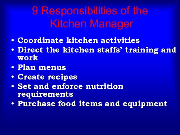 9 Responsibilities of the Kitchen Manager • Coordinate kitchen activities • Direct the kitchen