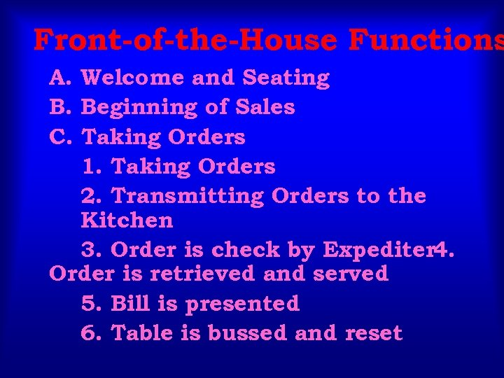 Front-of-the-House Functions A. Welcome and Seating B. Beginning of Sales C. Taking Orders 1.