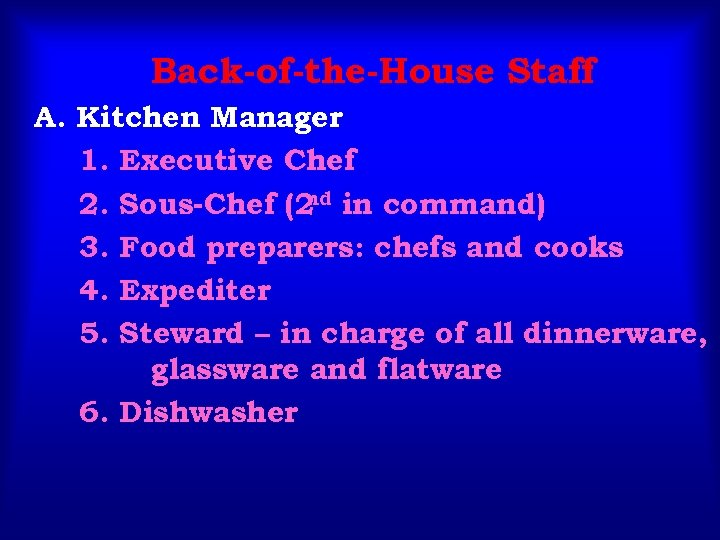 Back-of-the-House Staff A. Kitchen Manager 1. Executive Chef nd 2. Sous-Chef (2 in command)
