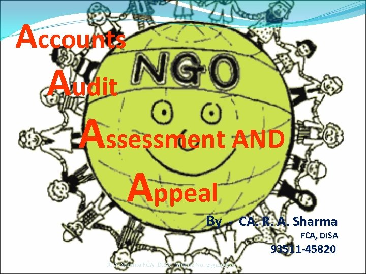 Accounts Audit Assessment AND Appeal By - CA. R. A. Sharma FCA, DISA 93511