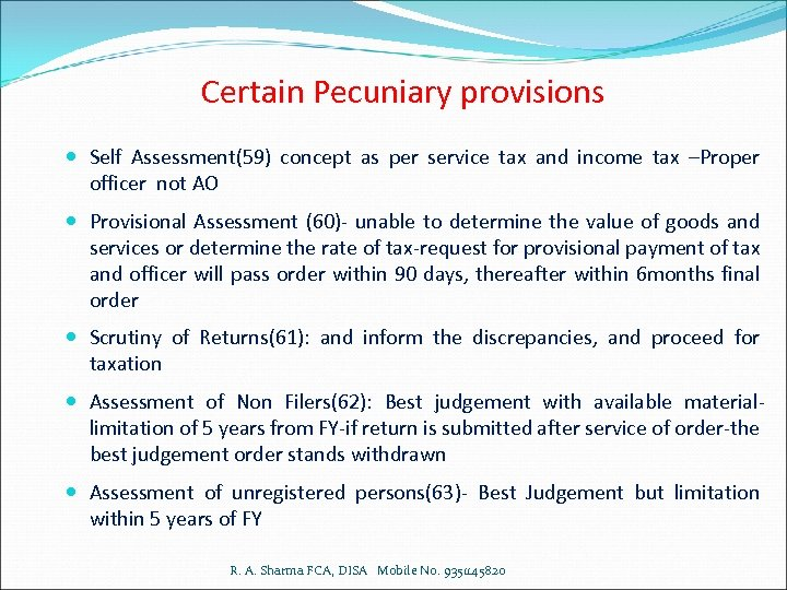 Certain Pecuniary provisions Self Assessment(59) concept as per service tax and income tax –Proper
