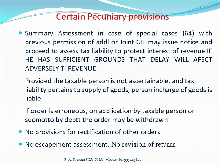 Certain Pecuniary provisions Summary Assessment in case of special cases (64) with previous permission