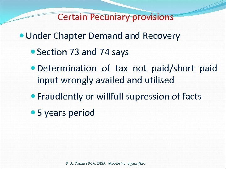 Certain Pecuniary provisions Under Chapter Demand Recovery Section 73 and 74 says Determination of