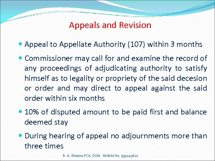 Appeals and Revision Appeal to Appellate Authority (107) within 3 months Commissioner may call