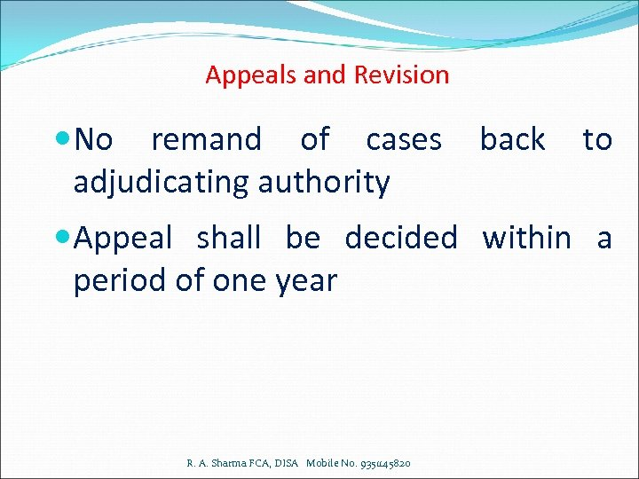 Appeals and Revision No remand of cases adjudicating authority back to Appeal shall be