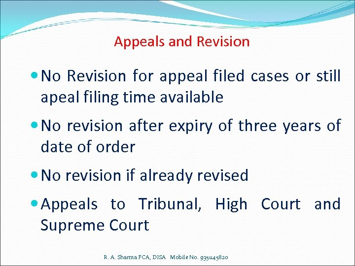 Appeals and Revision No Revision for appeal filed cases or still apeal filing time