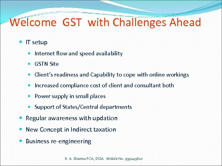 Welcome GST with Challenges Ahead IT setup Internet flow and speed availability GSTN Site