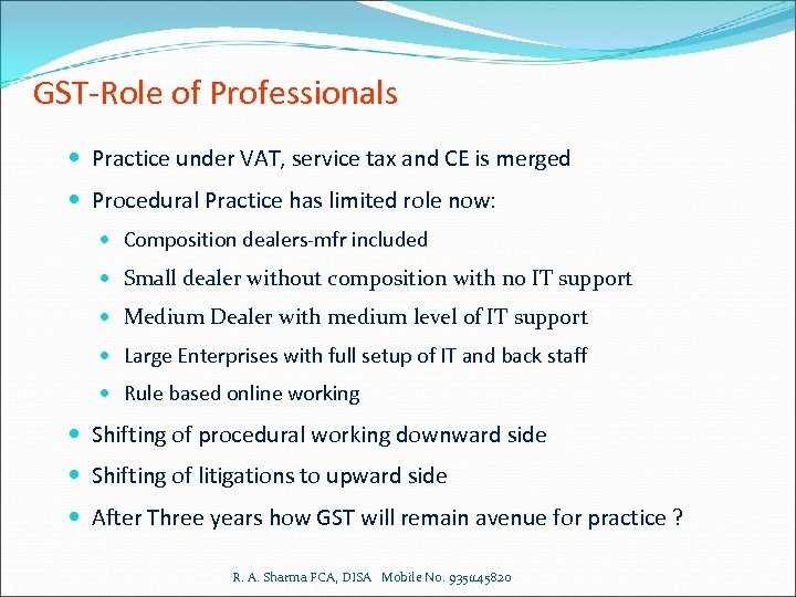 GST-Role of Professionals Practice under VAT, service tax and CE is merged Procedural Practice