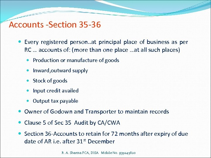 Accounts -Section 35 -36 Every registered person. . at principal place of business as