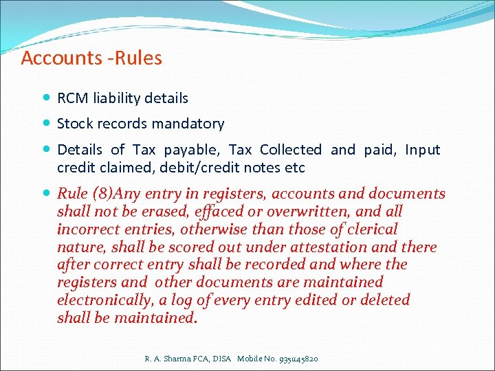 Accounts -Rules RCM liability details Stock records mandatory Details of Tax payable, Tax Collected