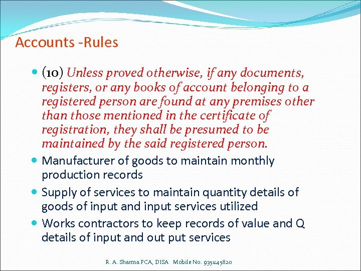 Accounts -Rules (10) Unless proved otherwise, if any documents, registers, or any books of