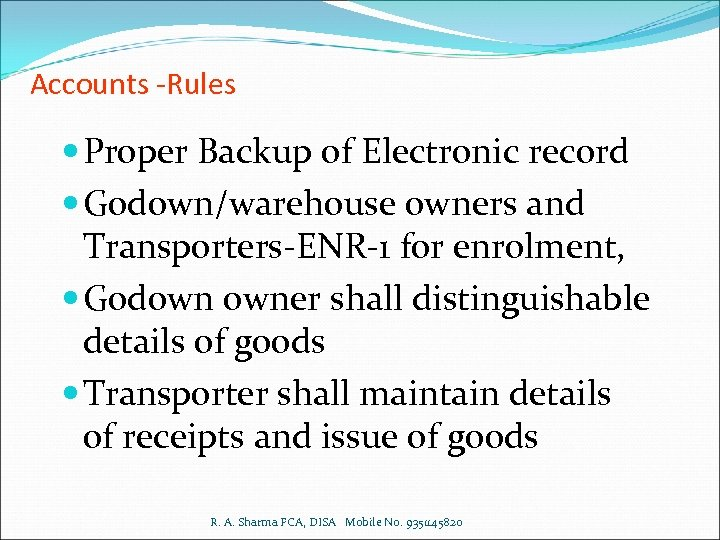 Accounts -Rules Proper Backup of Electronic record Godown/warehouse owners and Transporters-ENR-1 for enrolment, Godown