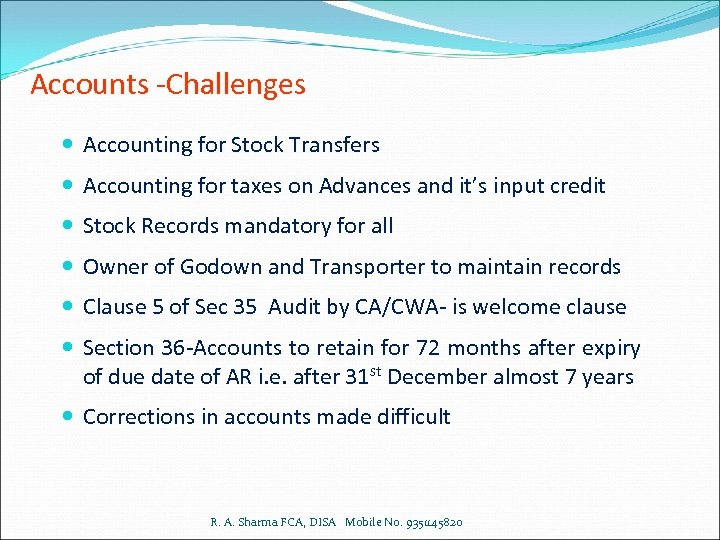 Accounts -Challenges Accounting for Stock Transfers Accounting for taxes on Advances and it's input