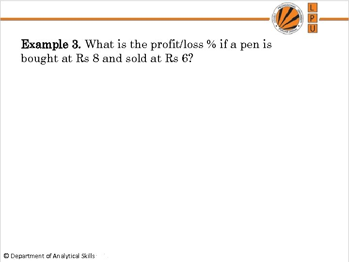 Example 3. What is the profit/loss % if a pen is bought at Rs