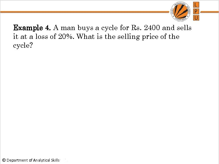 Example 4. A man buys a cycle for Rs. 2400 and sells it at