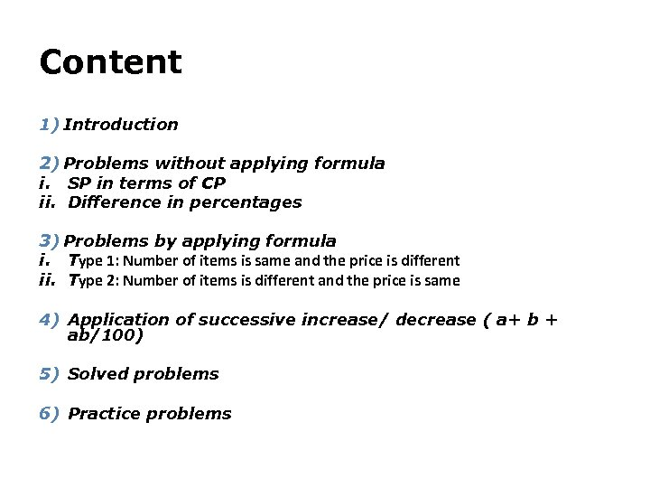 Content 1) Introduction 2) Problems without applying formula i. SP in terms of CP