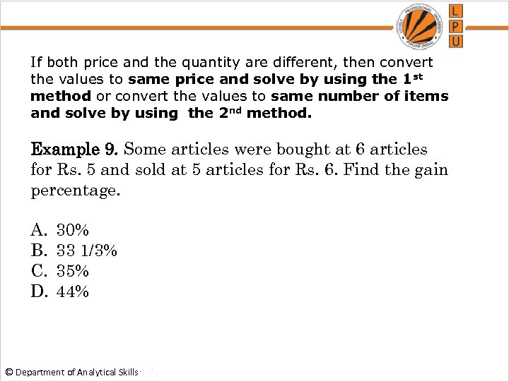 If both price and the quantity are different, then convert the values to same