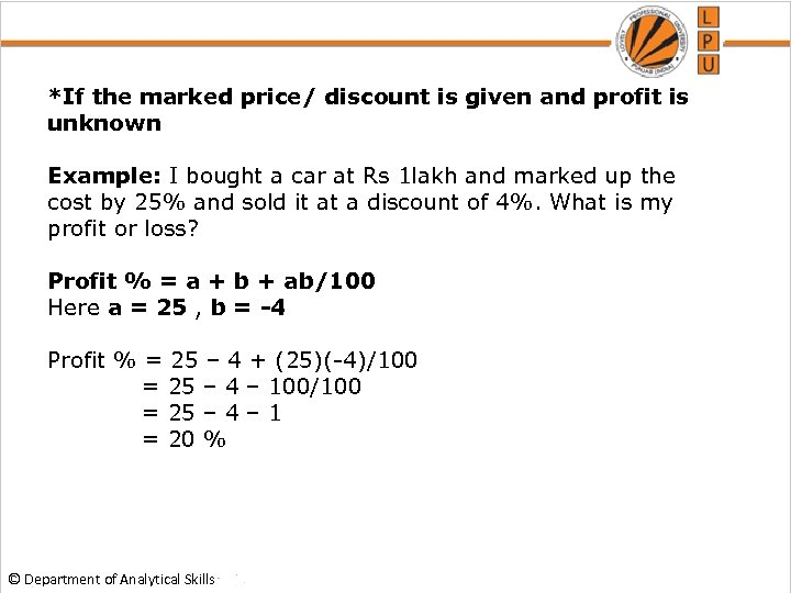 *If the marked price/ discount is given and profit is unknown Example: I bought