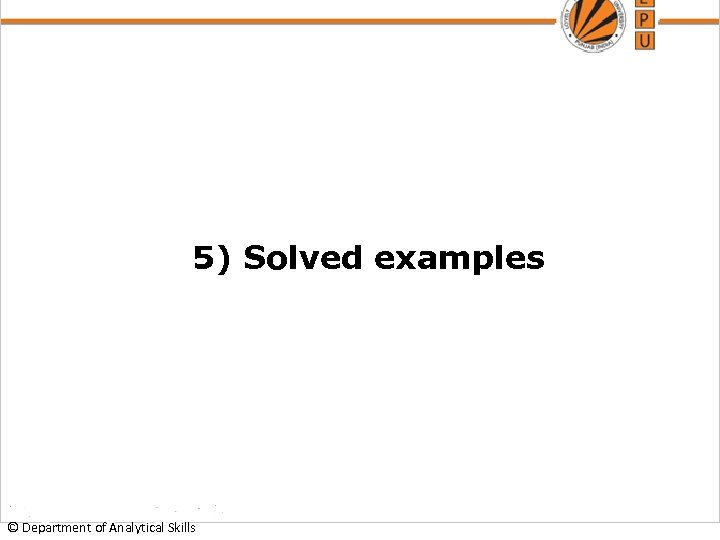5) Solved examples © Department of Analytical Skills