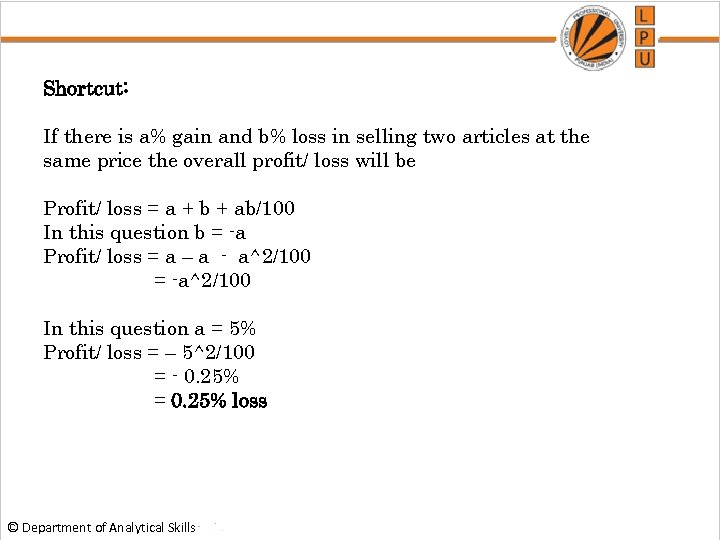 Shortcut: If there is a% gain and b% loss in selling two articles at