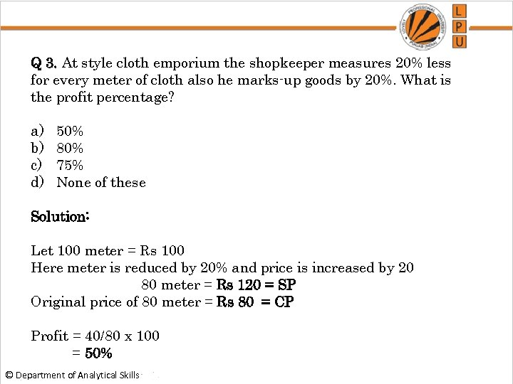 Q 3. At style cloth emporium the shopkeeper measures 20% less for every meter