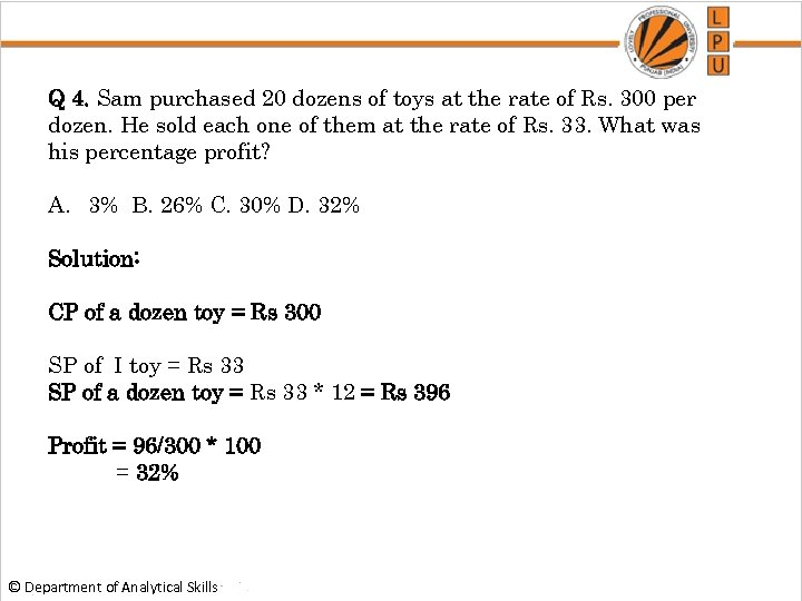 Q 4. Sam purchased 20 dozens of toys at the rate of Rs. 300