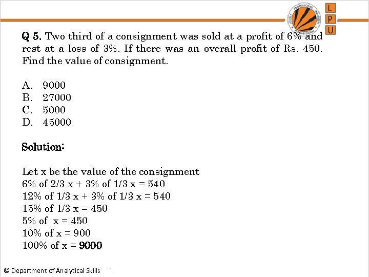 Q 5. Two third of a consignment was sold at a profit of 6%