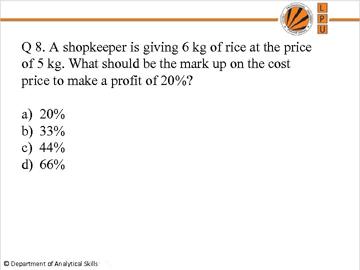 Q 8. A shopkeeper is giving 6 kg of rice at the price of