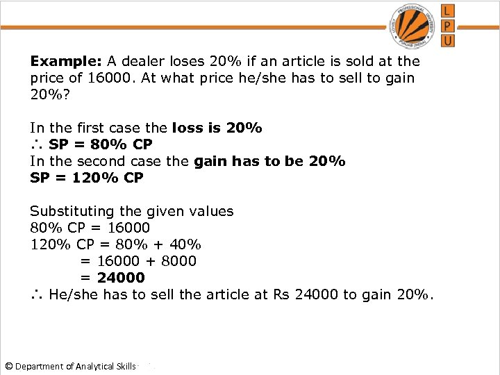 Example: A dealer loses 20% if an article is sold at the price of