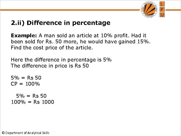 2. ii) Difference in percentage Example: A man sold an article at 10% profit.
