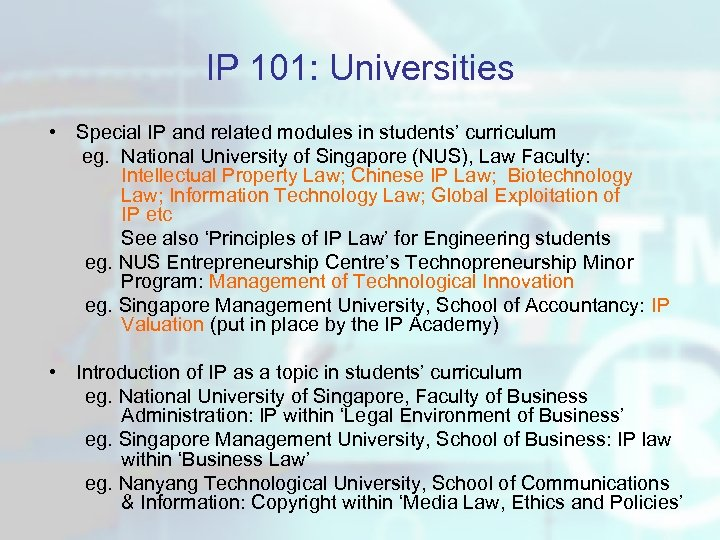 IP 101: Universities • Special IP and related modules in students' curriculum eg. National