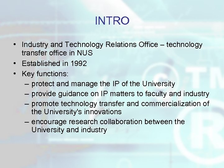 INTRO • Industry and Technology Relations Office – technology transfer office in NUS •