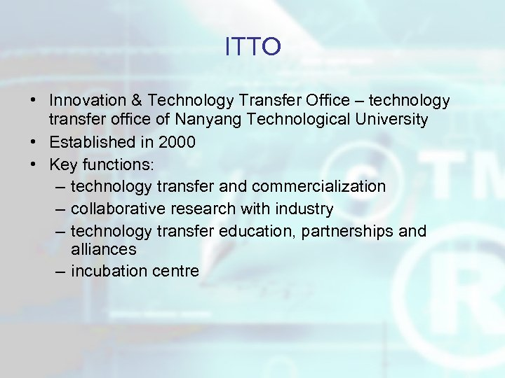 ITTO • Innovation & Technology Transfer Office – technology transfer office of Nanyang Technological