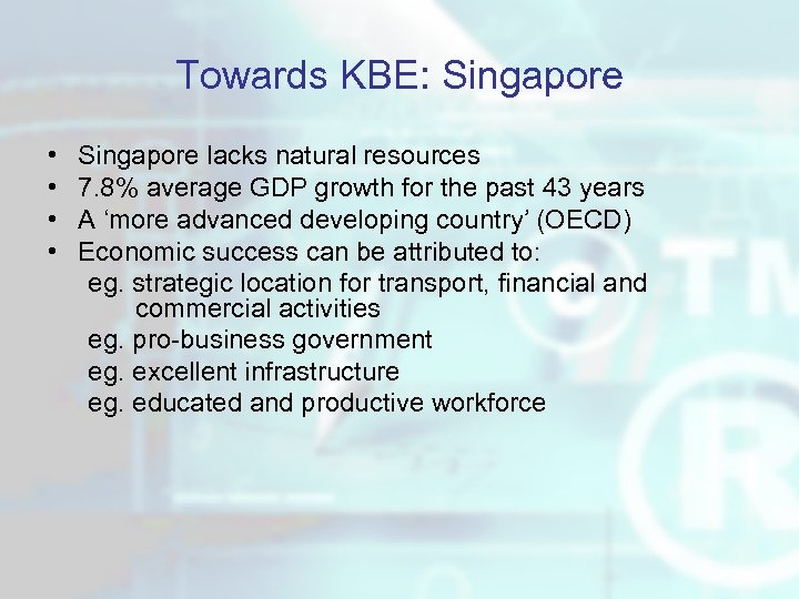 Towards KBE: Singapore • • Singapore lacks natural resources 7. 8% average GDP growth