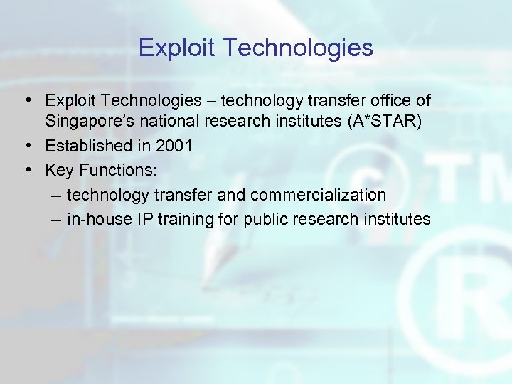 Exploit Technologies • Exploit Technologies – technology transfer office of Singapore's national research institutes