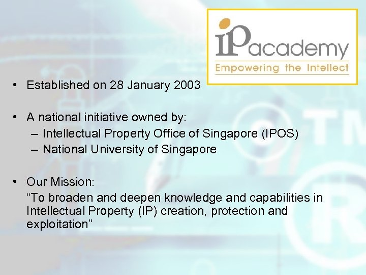 • Established on 28 January 2003 • A national initiative owned by: –