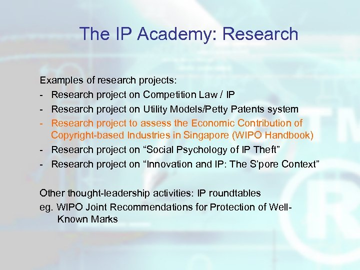 The IP Academy: Research Examples of research projects: - Research project on Competition Law