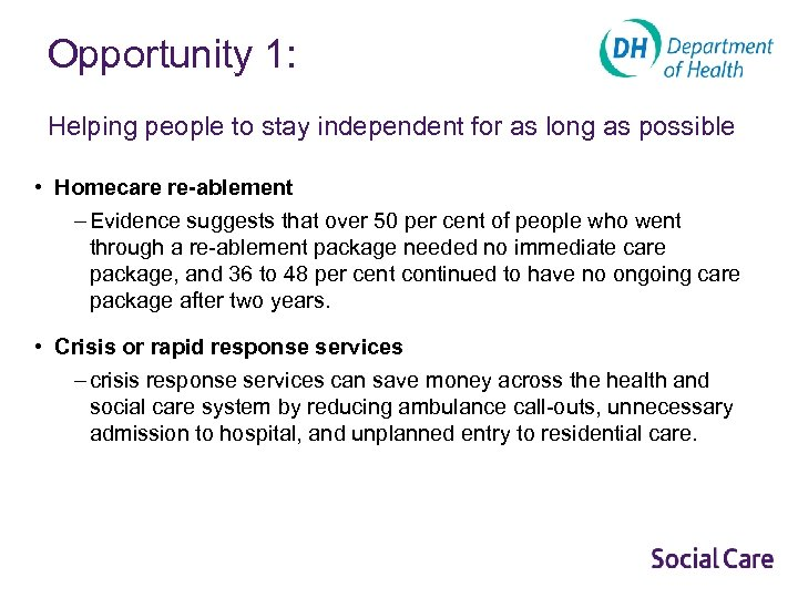 Opportunity 1: Helping people to stay independent for as long as possible • Homecare