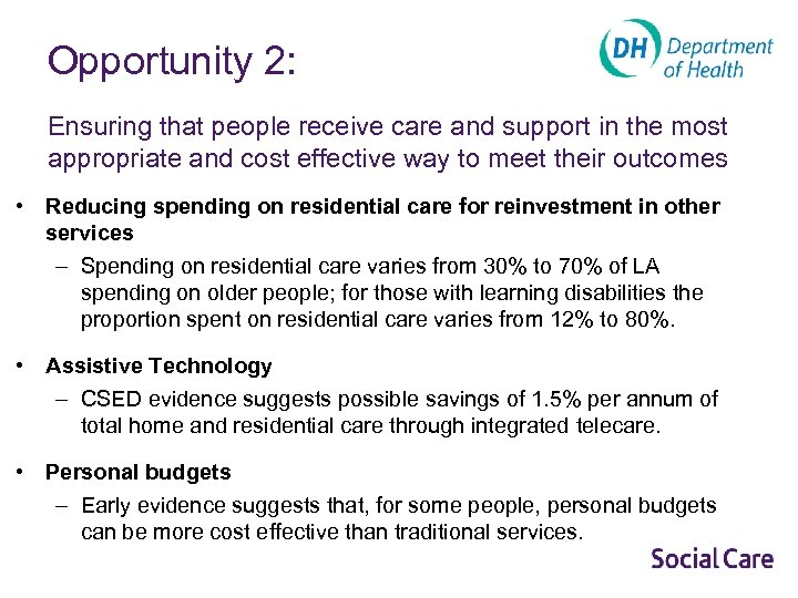 Opportunity 2: Ensuring that people receive care and support in the most appropriate and